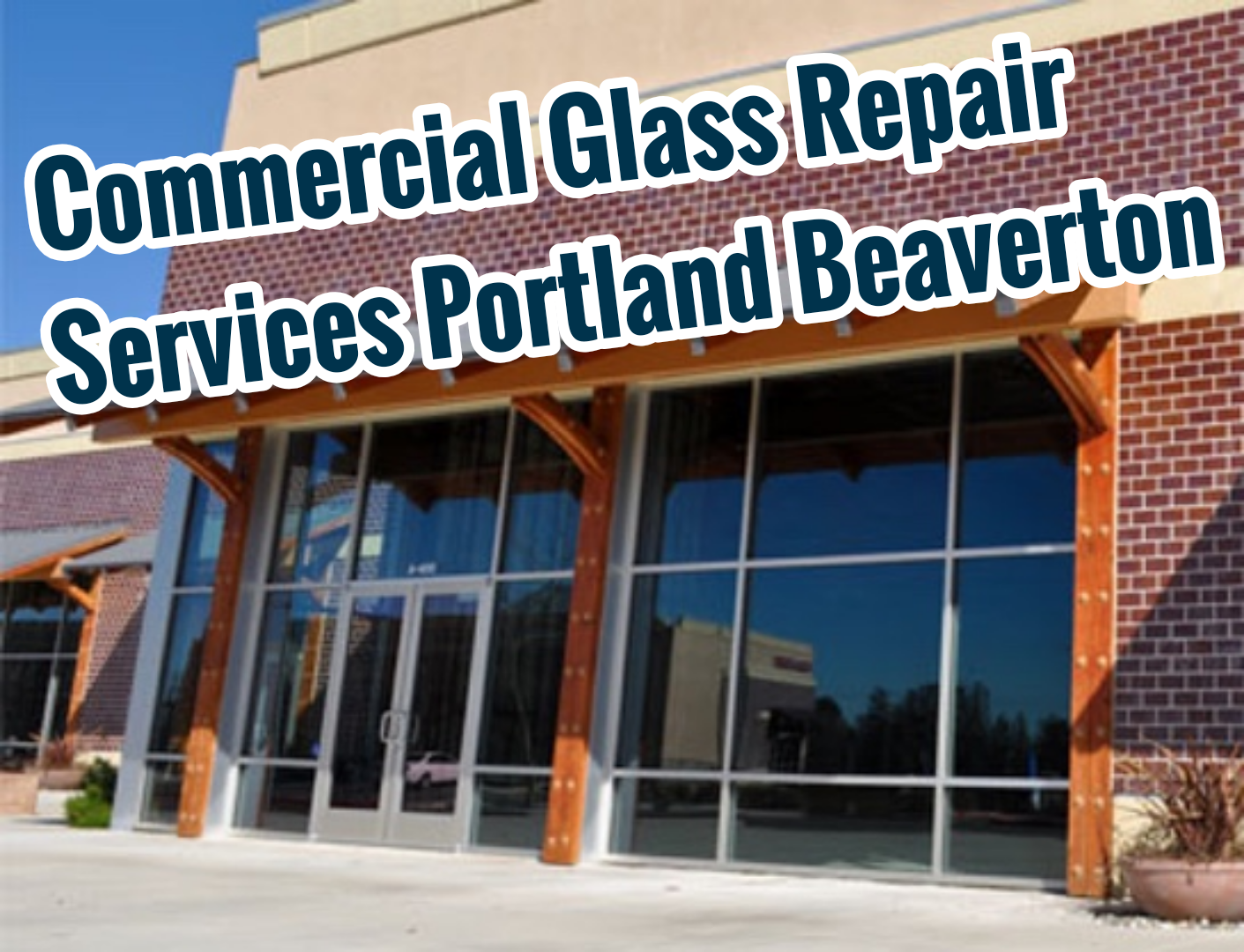 Commercial Glass Repair Services Portland Beaverton